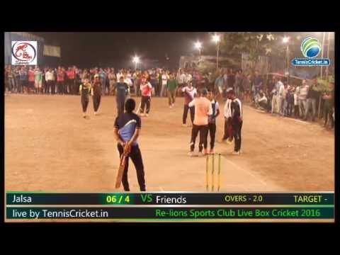 Friends vs Jalsa | Re-lions Sports Club Box Cricket Chunabhatti 2016