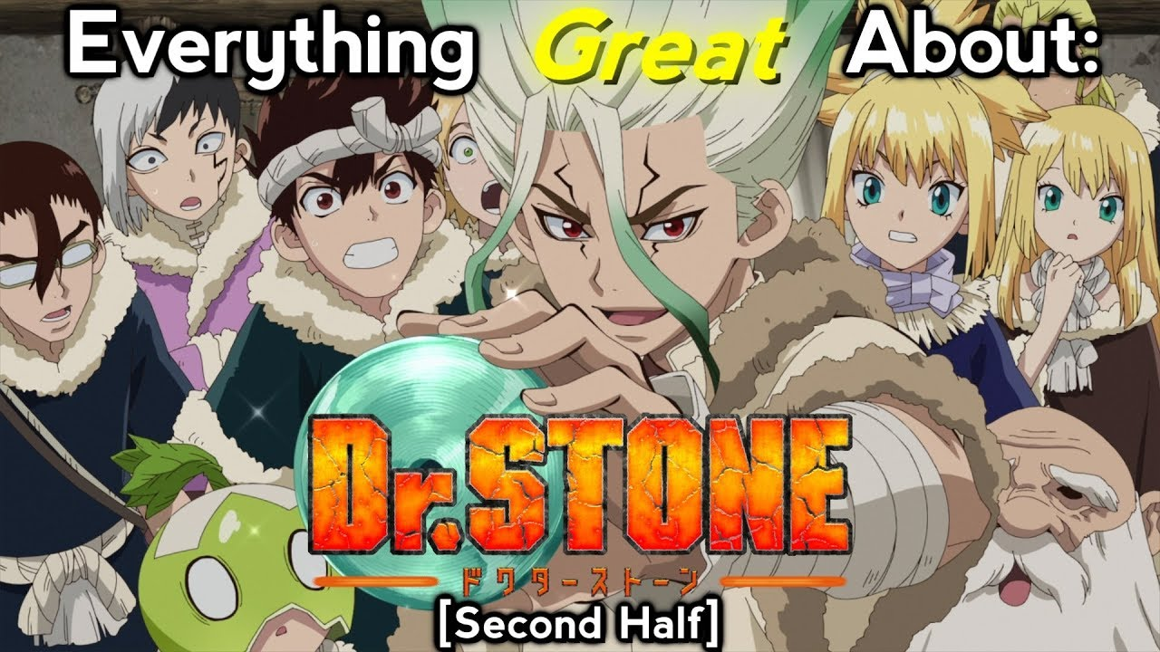 Everything GREAT About: Dr Stone | Second Half