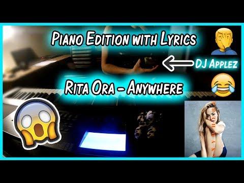 Rita Ora - Anywhere - Piano Cover - Sing Along  (ft. DJ Applez) (Rita Cover)