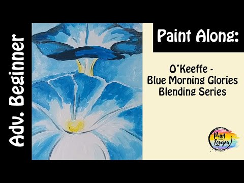 O'Keeffe : Blue Morning Glories - Beginner painter - learn acrylic blending from YouTube · Duration:  30 minutes 15 seconds