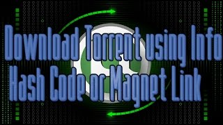 How to Download Torrent Using Info Hash Code or Magnet Link