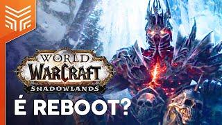 SHADOWLANDS: UM REBOOT PARA WORLD OF WARCRAFT?