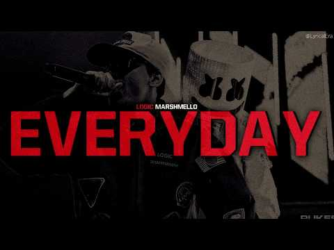 Logic & Marshmello - Everyday (Official Lyrics) | NEW SONG 2018