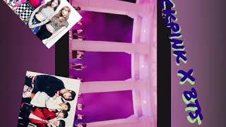 Mashup BTS X BlACKPINK ( video ) ( k-pop)