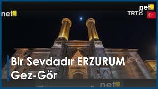 Bir Sevdadır ERZURUM/Gez-Gör (1.Bölüm)