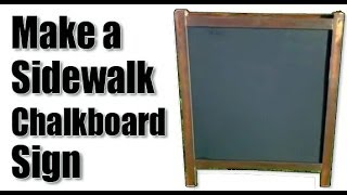 Make A Sidewalk Chalkboard Easel Sign For Special Occasions