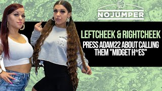 LeftCheek and RightCheek Press Adam22 About Calling Them