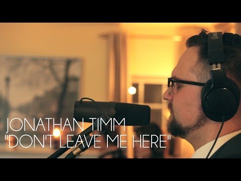 """Don't Leave Me Here""  - Jonathan Timm"