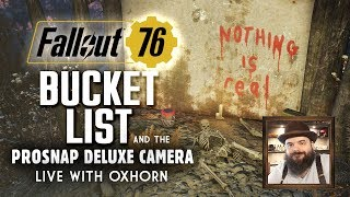 Ansel's Bucket List: The Prosnap Deluxe Camera in Fallout 76 - Live Now with Oxhorn