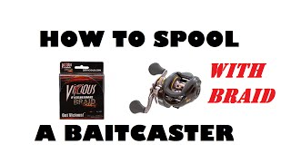 How To Spool A Baitcaster With Braid