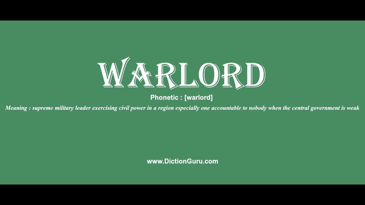 warlord: Pronounce warlord with Phonetic, Synonyms and Examples
