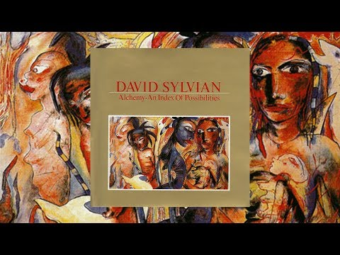 David Sylvian / Alchemy - An Index of Posibilities (Full Album)