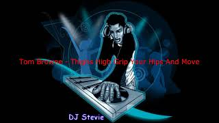 Tom Browne - Thighs High Grip Your Hips And Move.wmv