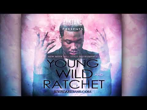 Young Wild & Ratchet (High Energy Meek Mill Style Instrumental)