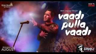 Hiphop Tamizha   Vaadi Pulla Vaadi By Thala Fanz ! Full Song !!