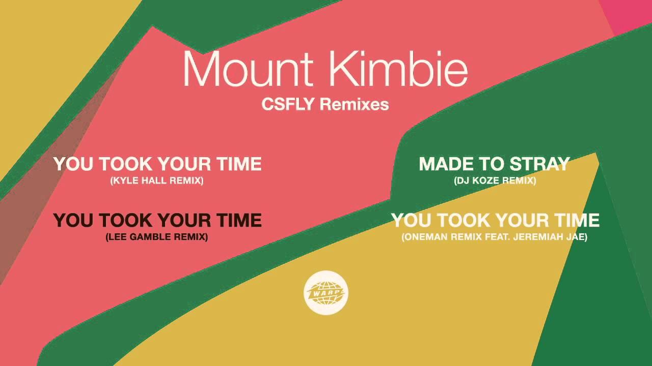 mount kimbie you took your time