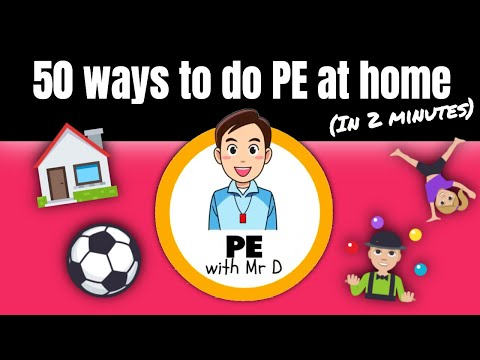 Stuck at Home? Here's 50 fun PE ideas to try!