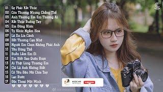 Sợ Phải Kết Thúc - Nhạc Trẻ 2020 Hay - LK Nhạc Trẻ Việt Tuyển Chọn Hay Nhất Hiện Nay