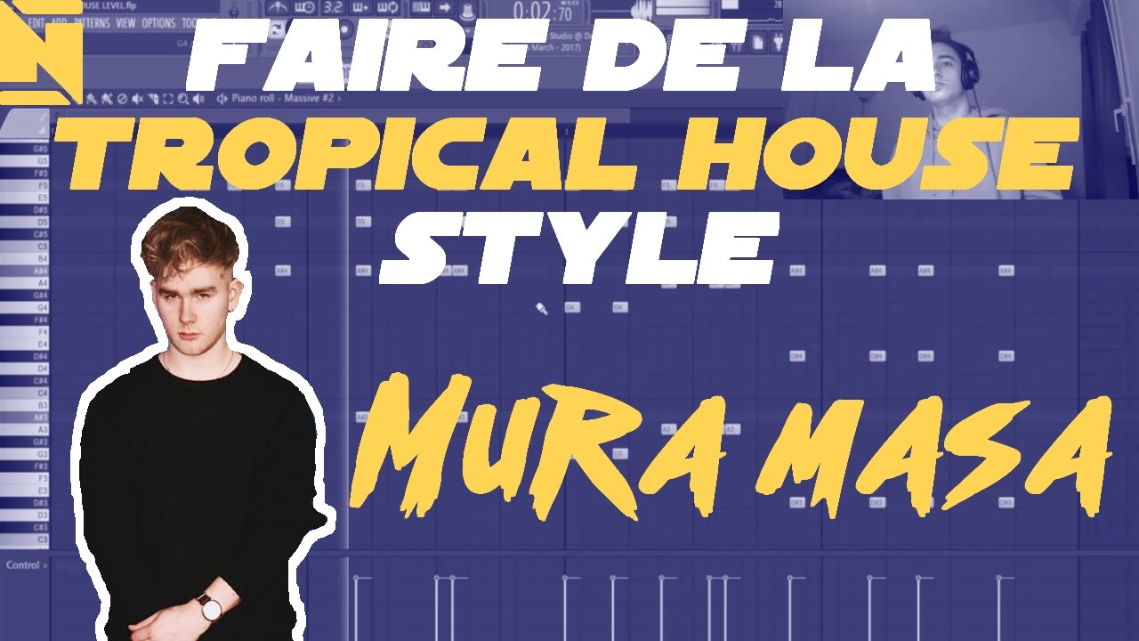 FAIRE DE LA TROPICAL HOUSE STYLE MURA MASA YouTube - Tropical house colors