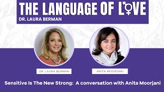 Language of Love Ep 12 - Sensitive is the new Strong with Anita Moorjani | Uncut Interview