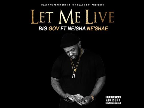 "Big Gov feat. Neisha Ne'shae- ""Let Me Live"""