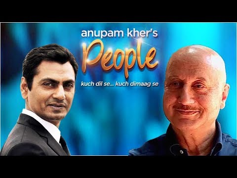 Anupam Kher's 'People' With Nawazuddin Siddiqui  Exclusive