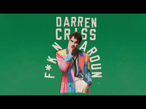 Darren Criss – F*KN AROUND
