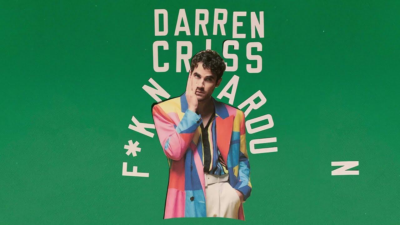 Darren Criss - F*KN AROUND (Official Audio)