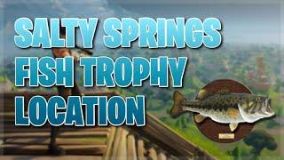 Fortnite Salty Springs Fish Trophy Location!!