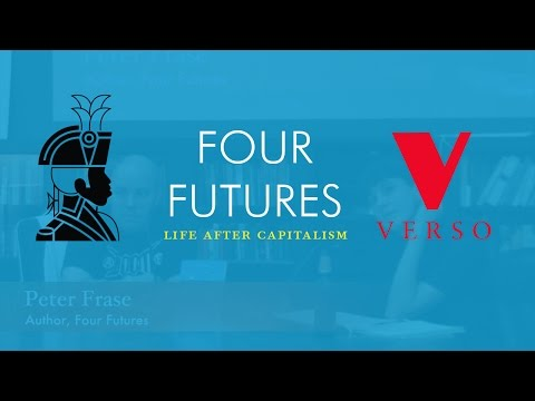 Four Futures: Life After Capitalism