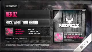 Neroz - Fuck what you Heard (Official HQ Preview)