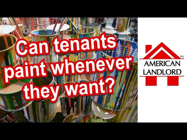Are Tenants Allowed to Paint a Rental Whenever they Want? | American Landlord