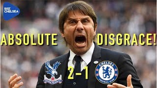 Absolute disgrace!! || crystal palace 2-1 chelsea || hazard invisible!