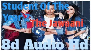 The Jawaani Song – Student Of The Year 2 | 8D Audio | RD Burman
