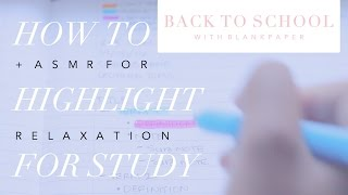 how to highlight for study asmr   back to school with b l a n k p a p e r