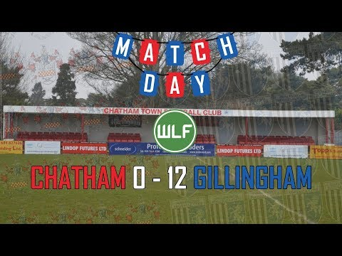 AN ABSOLUTE DEMOLISHING | Chatham 0-12 Gillingham | Gillingham FC Season 17/18 | Match #3