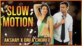 Slow Motion - Bharat | Bollywood Dance Choreography | Akshay x Drea Choreo 2019