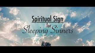 A Spiritual Sign for Sleeping Sinners (NEW CHANNEL)