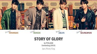 FTISLAND - 'Story of Glory' Jpn/Rom/Eng (Colour Coded)