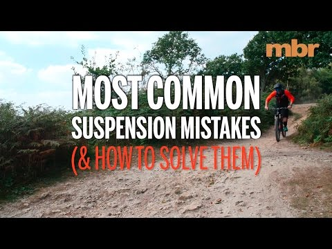 Most common MTB suspension mistakes (& how to avoid them)   MBR