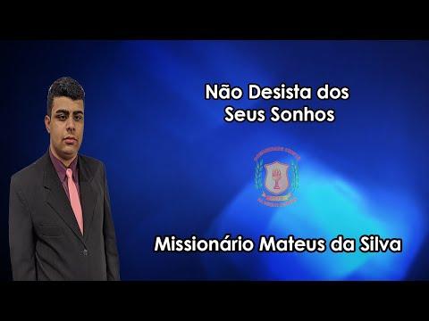 Não Desista dos Seus Sonhos! | Missionário Mateus | 15/05/2021