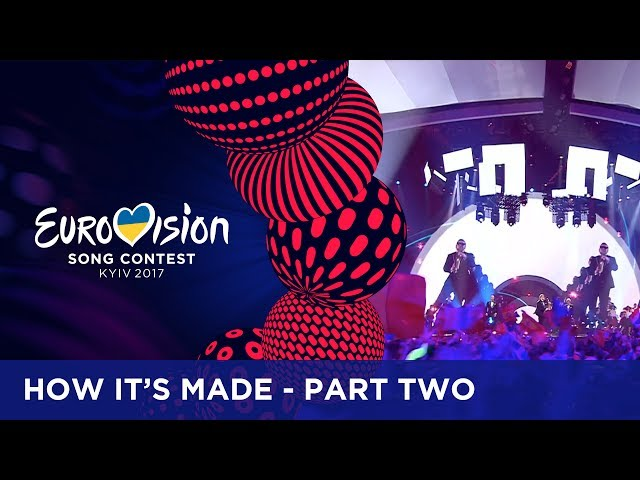 How It's Made Part Two: The road to a perfect Eurovision act