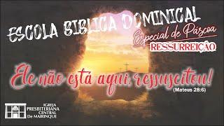 """Escola Bíblica Dominical Especial de Páscoa - Tema: """"Ressurreição"""" - Mateus 28:1-20 (12/04/2020)"""