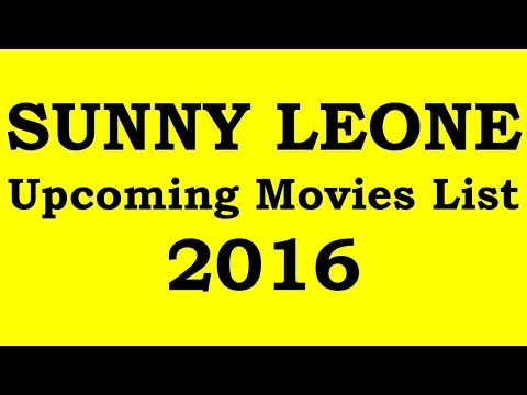 Download Sunny Leone Upcoming Movies 2016