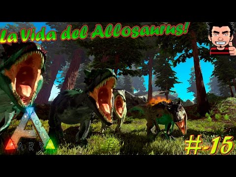 ARK Survival Evolved Allosaurus play as dino mod | La vida del Allosaurus gameplay español
