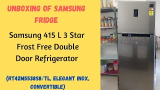Unboxing Samsung 415L 3Star Frost Free Double Door Fridge RT42M5538S8 TL Elegant Inox Convertible