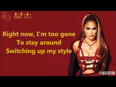Jennifer Lopez - A.K.A. feat. T.I. (+Lyrics)