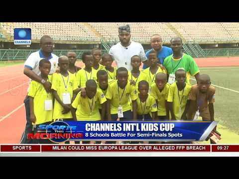 Reviewing Day 3 Of Channels International Kids Cup | Sports This Morning |