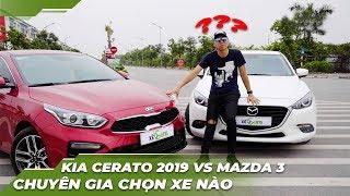 """[Xế Cưng - Đối Đầu] KIA CERATO 2019 vs MAZDA 3 -  Sự chọn lựa của """"Chuyên Gia""""???"""