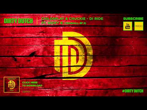 ChildsPlay & Chuckie - Di Ride ft. Nicky B - Traphall EP #3